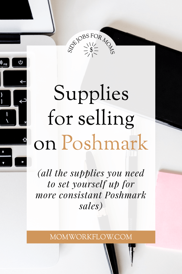 Getting serious about making money on Poshmark? Here's my list of the supplies you need for selling on Posh. #poshmark #poshmarktips #reselling #extraincome