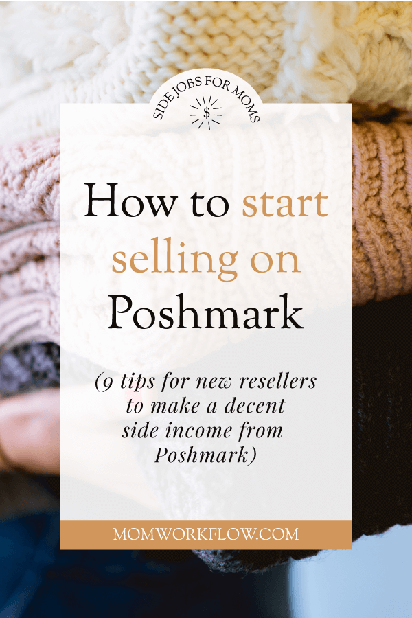 Here's how to start selling on Poshmark and actually make sales. I use Poshmark as a second income source for my family and love it. Working 2-3 days a week, I typically generate enough extra money each month for it to be well worth it. #extraincome #sidehustle #workathomejobs #poshmark #reselling